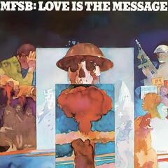 Love Is The Message (Album Version) - MFSB