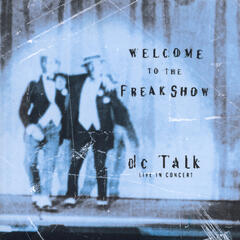 Jesus Freak (Welcome To The Freakshow Album Version)