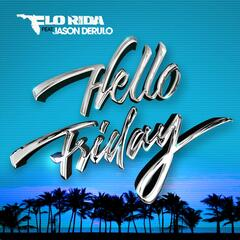 Hello Friday (feat. Jason Derulo) - Flo Rida