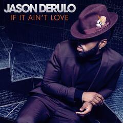 If It Ain't Love by Jason Derulo