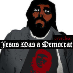 Jesus Was a Democrat