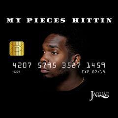 My Pieces Hittin' - Jaquae