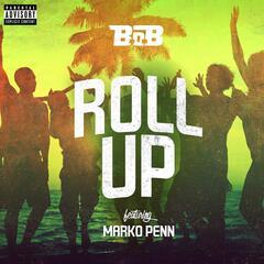 Roll Up (feat. Marko Penn) - B.o.B