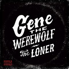 The Loner - Gene The Werewolf