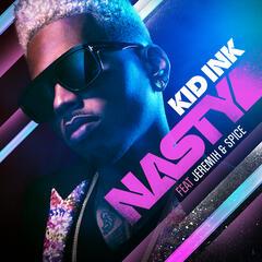 Nasty - Kid Ink feat. Jeremih & Spice