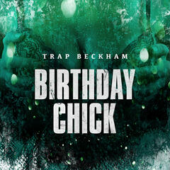 Birthday Chick - Trap Beckham