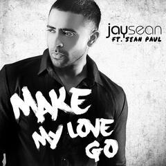 Make My Love Go - Jay Sean feat. Sean Paul