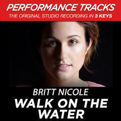Walk On The Water (Medium Key Performance Track With Background Vocals)