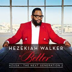 Better (featuring Hezekiah Walker) - Hezekiah Walker