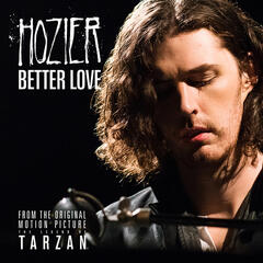 Better Love (From The Legend of Tarzan - Single version) - Hozier