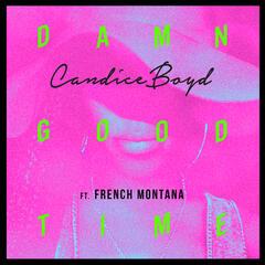 Damn Good Time - Candice Boyd feat. French Montana