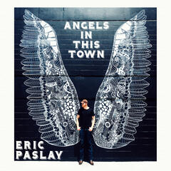 Angels In This Town - Eric Paslay