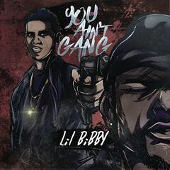 You Ain't Gang - Lil Bibby