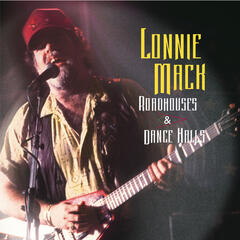 Lonnie Mack - Roadhouses & Dancehalls
