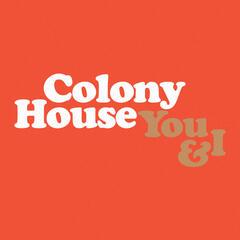 You & I - Colony House