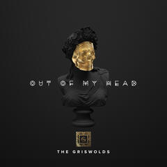 Out Of My Head - The Griswolds