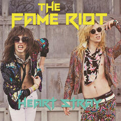 Heart Stray - The Fame Riot