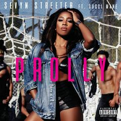 Prolly (feat. Gucci Mane) - Sevyn Streeter