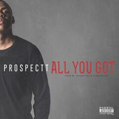 All You Got - Prospectt