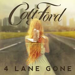 4 Lane Gone - Colt Ford