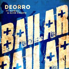 Bailar - Deorro feat Pitbull Elvis Crespo