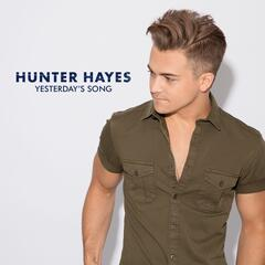 Yesterday's Song - Hunter Hayes