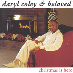 Christmas Is Here - Daryl Coley & The Beloved