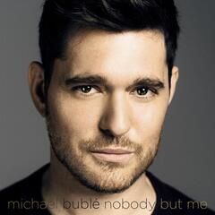 Nobody But Me (Alternate w/Trumpet Version) - Michael Bublé