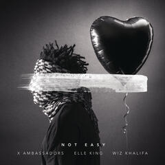 Not Easy - Alex Da Kid feat. X Ambassadors, Elle King & Wiz Khalifa