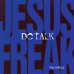 Jesus Is Just Alright (Live Jesus Freak Single Version)