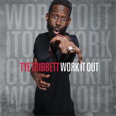 Work It Out - Tye Tribbett