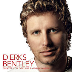 Every Mile A Memory (Album Version) - Dierks Bentley