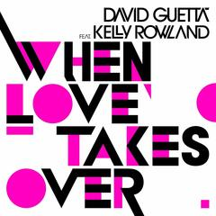 When Love Takes Over (Feat. Kelly Rowland - Electro Extended)