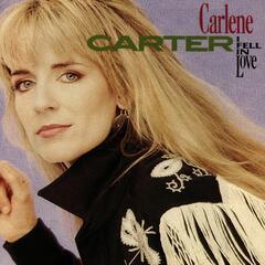 I Fell In Love - Carlene Carter