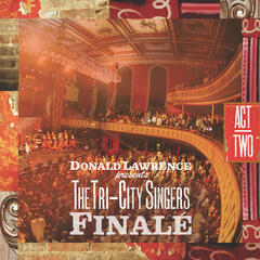 And Yet I'm Still Saved - Donald Lawrence & the Tri-City Singers