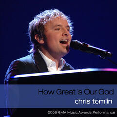 How Great Is Our God / How Great Thou Art (2006 GMA Music Awards Performance)
