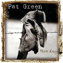 Three Days - Pat Green