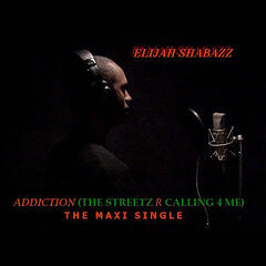 Addiction (The Streetz R Calling for Me)