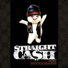 Straight Cash feat. Gucci Mane