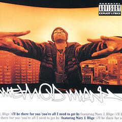 I'll Be There For You / You're All I Need To Get By - Method Man