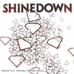 Diamond Eyes [Boom-Lay Boom-Lay Boom] by Shinedown