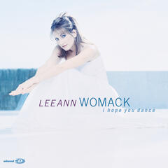 I Hope You Dance - Lee Ann Womack