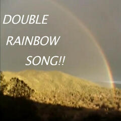 The Double Rainbow Song