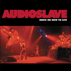 Show Me How To Live (Album Version) - Audioslave