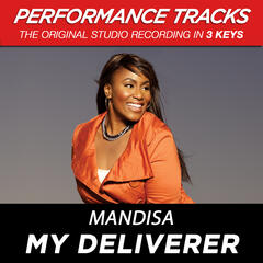 My Deliverer (Performance Track In Key Of E Without Background Vocals)