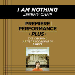 I Am Nothing (Medium Key Performance Track Without Background Vocals)
