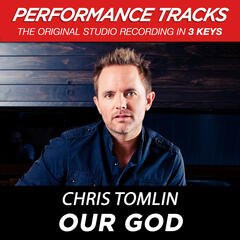 Our God (Medium Key Performance Track Without Background Vocals)