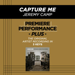 Capture Me (Performance Track In Key Of B Without Background Vocals)