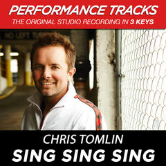 Sing, Sing, Sing (Performance Track In Key Of E With Background Vocals)