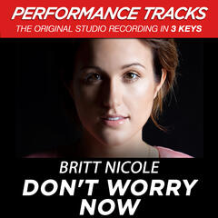 Don't Worry Now (Performance Track In Key Of G Without Background Vocals)